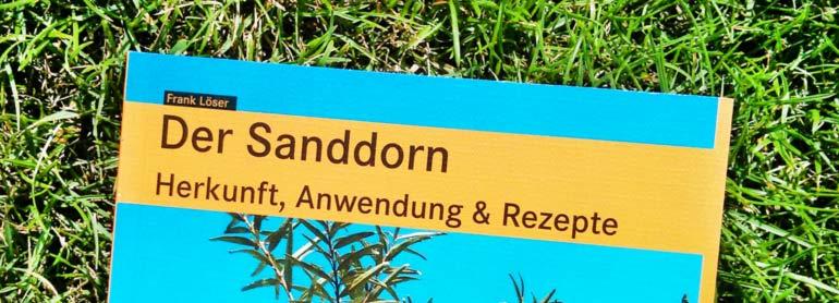 Buchtipp: Der Sanddorn - Herkunft, Anwendung & Rezepte